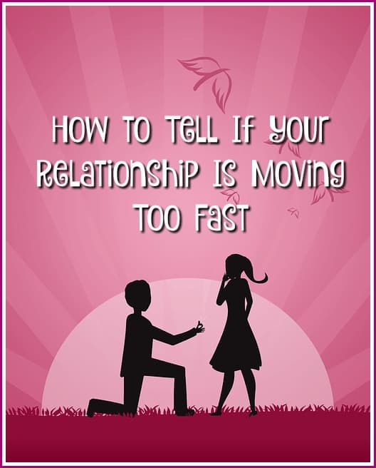 how-to-tell-if-your-relationship-is-moving-too-fast